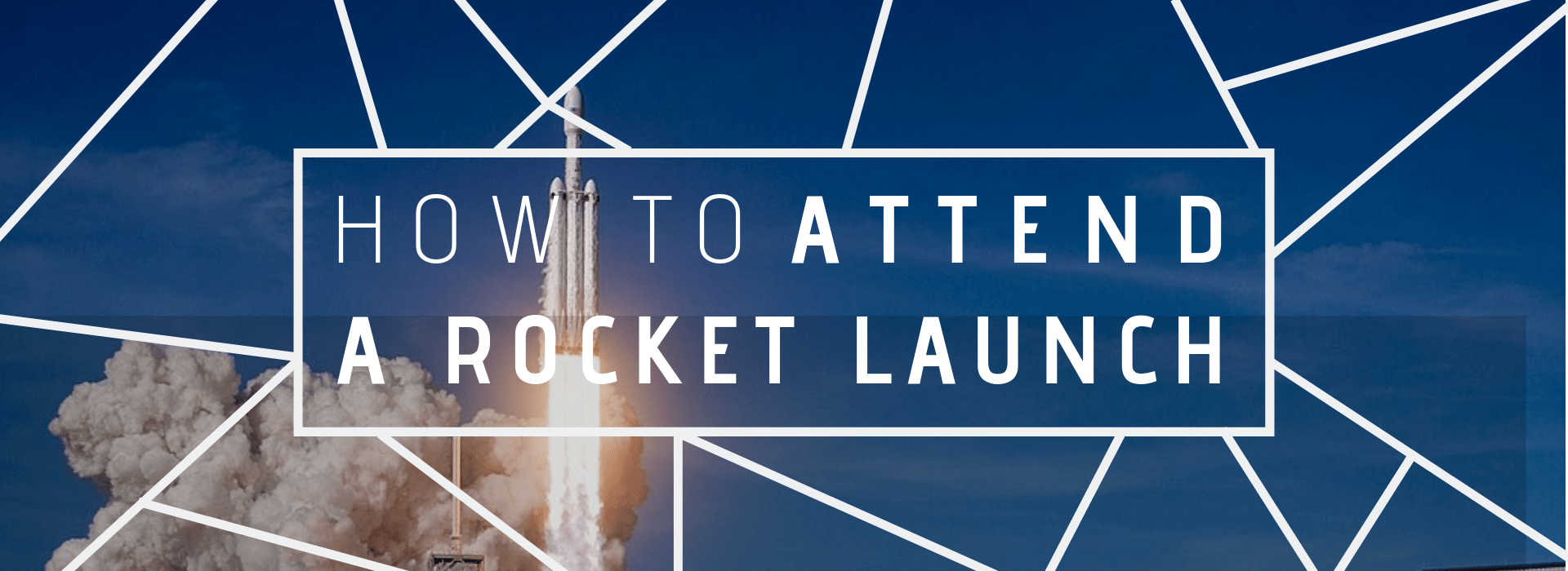 attend a rocket launch