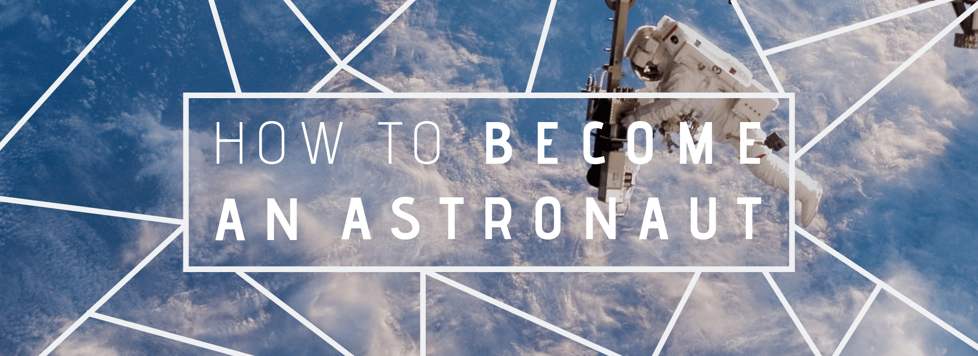become an astronaut