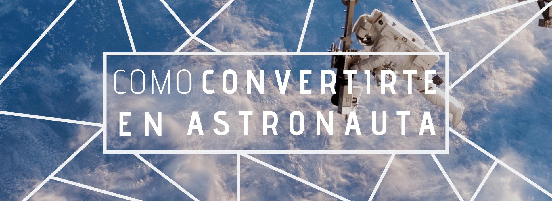 como convertite en astronauta