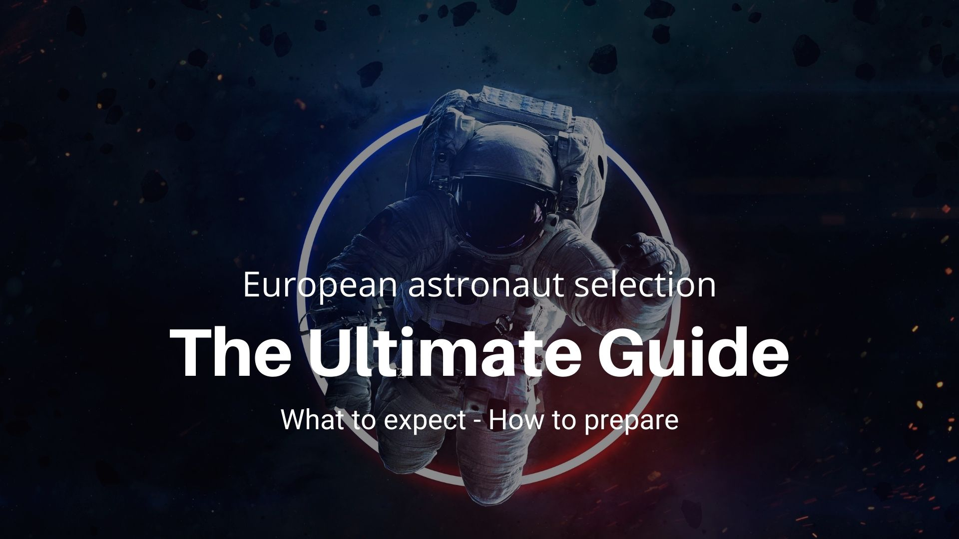 European astronaut selection ultimate guide